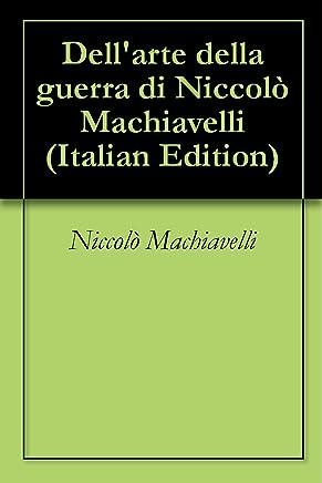 Dellarte della guerra di Niccolò Machiavelli