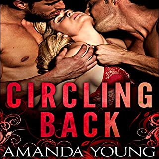Circling Back     A BBW Menage Romance              By:                                                                                                                                 Amanda Young                               Narrated by:                                                                                                                                 Logan McAllister                      Length: 4 hrs and 18 mins     20 ratings     Overall 3.8