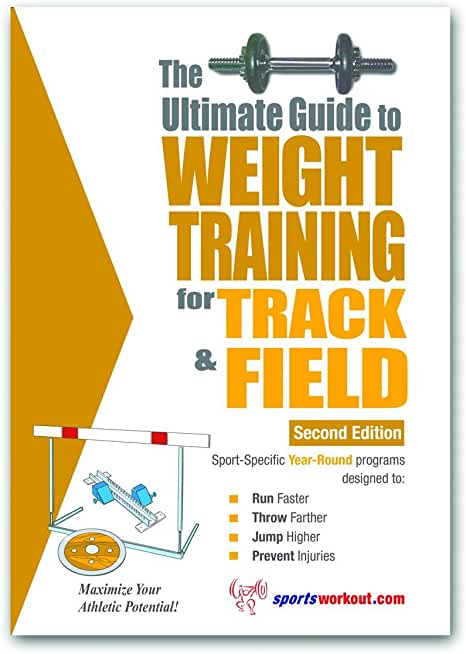 The Ultimate Guide to Weight Training for Track and Field (English Edition)