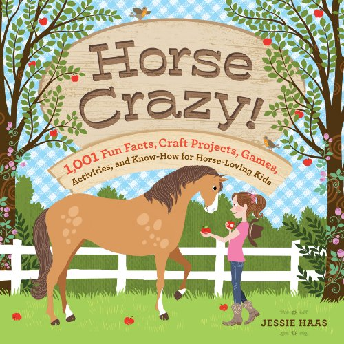 Compare Textbook Prices for Horse Crazy!: 1,001 Fun Facts, Craft Projects, Games, Activities, and Know-How for Horse-Loving Kids Illustrated Edition ISBN 0037038421545 by Haas, Jessie