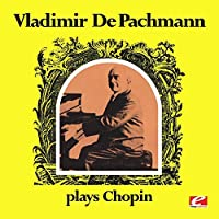 Vladimir de Pachmann Plays Chopin (Digitally Remastered) by Vladimir de Pachmann
