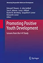Promoting Positive Youth Development: Lessons from the 4-H Study (Advancing Responsible Adolescent Development) (English Edition)