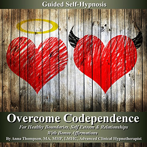 Overcome Codependence Guided Self Hypnosis audiobook cover art