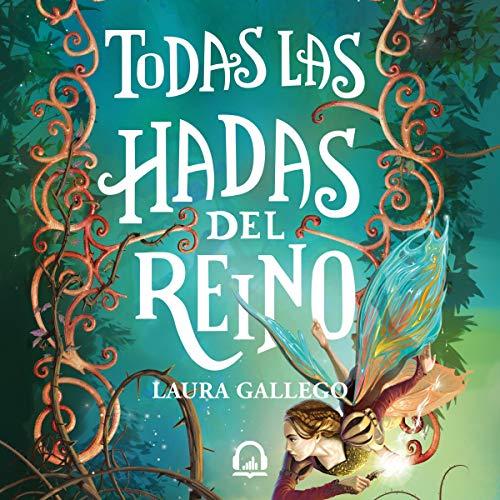 Todas las hadas del reino [All the Fairies in the Kingdom] audiobook cover art