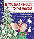 If You Take a Mouse to the Movies (If You Give...)