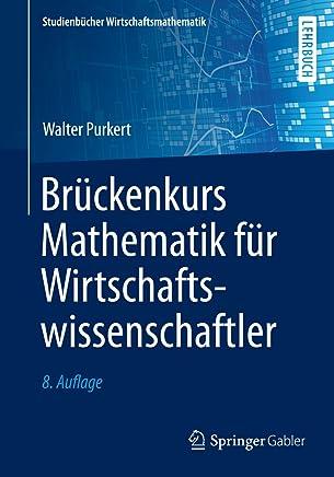 Br�ckenkurs Mathematik f�r Wirtschaftswissenschaftler (Studienb�cher Wirtschaftsmathematik) : B�cher
