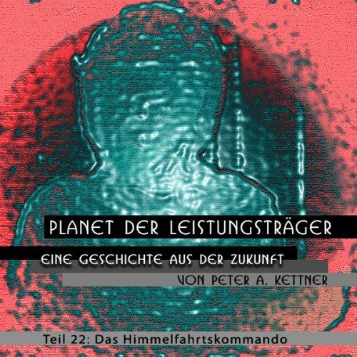 Das Himmelfahrtskommando (Planet der Leistungsträger 22) Titelbild