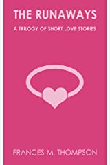 The Runaways: A Trilogy of Short Love Stories Kindle Edition