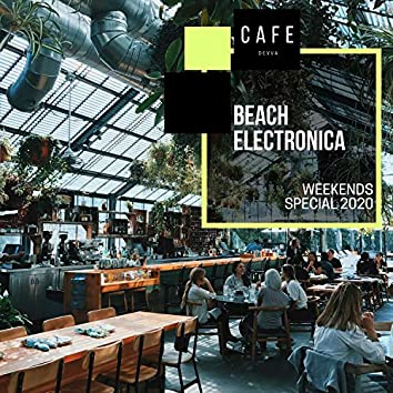 Beach Electronica - Weekends Special 2020