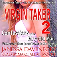 Virgin Taker: Confessions of a Dirty Old Man Book 2: Untouched Teen Laura Taken in the Alley's image