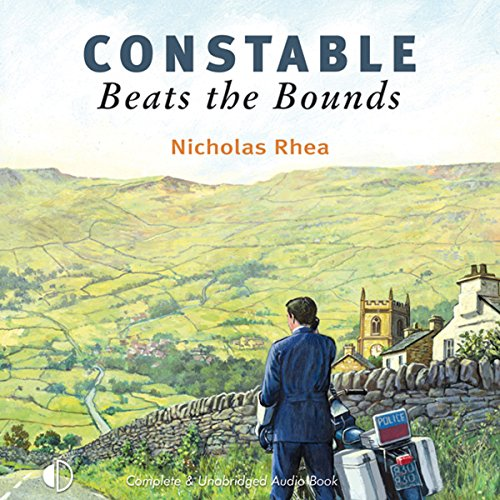 Constable Beats the Bounds                   By:                                                                                                                                 Nicholas Rhea                               Narrated by:                                                                                                                                 Nick McArdle                      Length: 6 hrs and 17 mins     7 ratings     Overall 3.9