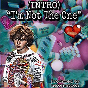 (Intro) I'm Not the One