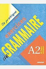 Je Pratique Exercice De Grammaire A2-Didier: Livre A2 Paperback