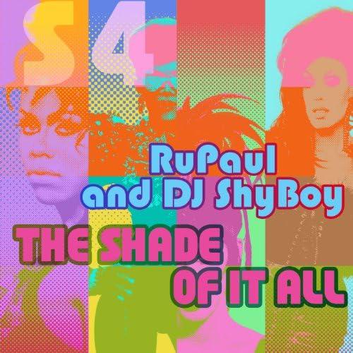 DJ ShyBoy & RuPaul feat. The Cast of RuPaul's Drag Race