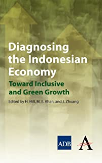 Diagnosing the Indonesian Economy: Toward Inclusive and Green Growth (The Anthem-Asian Development Bank Series)