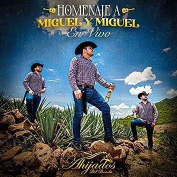 Homenaje A Miguel Y Miguel (En Vivo)
