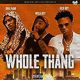 whole thang (feat. rich boy & bwa kane) [Explicit]