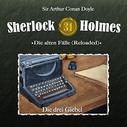 Die drei Giebel (Sherlock Holmes - Die alten Fälle [Reloaded] 31) Titelbild
