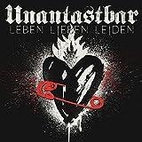 Songtexte von Unantastbar - Leben, Lieben, Leiden