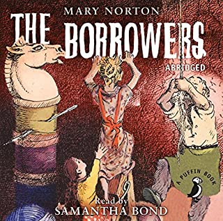 The Borrowers     (Puffin Classics)              De :                                                                                                                                 Mary Norton                               Lu par :                                                                                                                                 Samantha Bond                      Durée : 3 h et 16 min     Pas de notations     Global 0,0