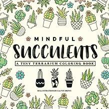 Mindful Succulents Coloring Book: A Tiny Terrarium Coloring Book