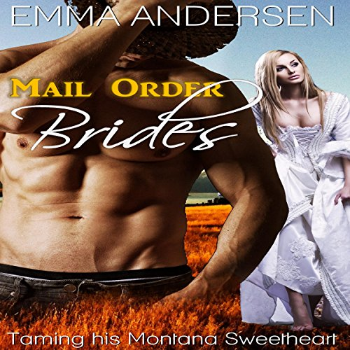 Mail Order Brides: Taming His Montana Sweetheart audiobook cover art