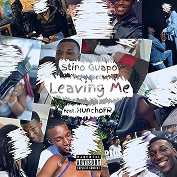 Leaving Me (feat. Hunchofr)