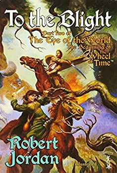 To the Blight  The Eye of the World Book 2