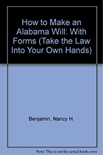 How to Make an Alabama Will: With Forms (Take the Law into Your Own Hands)
