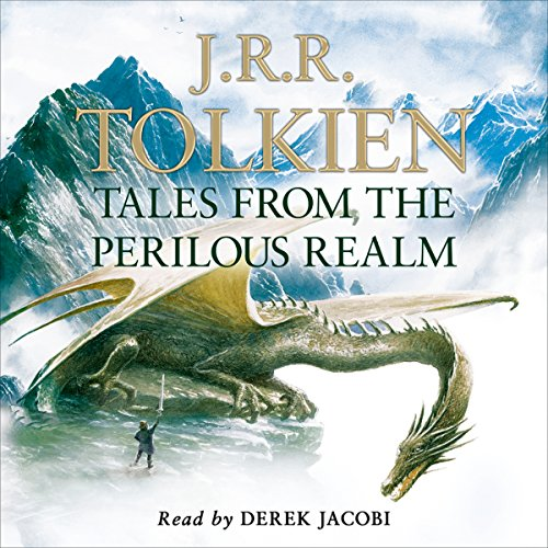 Tales from the Perilous Realm                   Written by:                                                                                                                                 J. R. R. Tolkien                               Narrated by:                                                                                                                                 Derek Jacobi                      Length: 7 hrs and 42 mins     Not rated yet     Overall 0.0