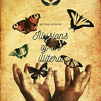 Illusions of an Illiterate