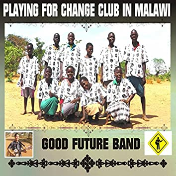 Playing For Change Club in Malawi