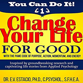 Change Your Life for Good with the PAME Code of Purpose, Action, Momentum, and Energy cover art