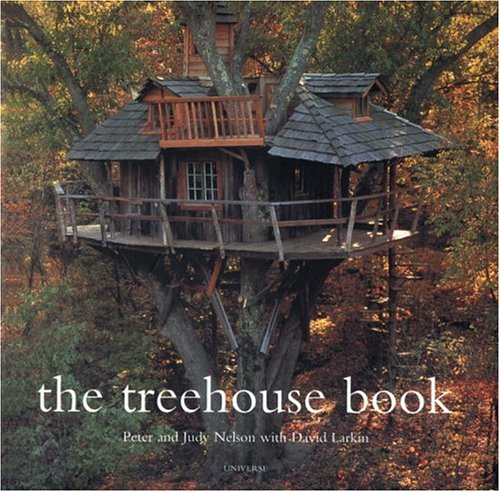 [ THE TREEHOUSE BOOK ] The Treehouse Book By Nelson, Pete ( Author ) Jul-2000 [ Paperback ]