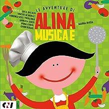 MUSICA E': Le Avventure di Alina (Italian Edition)