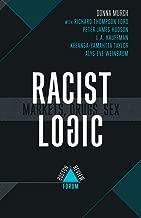 Racist Logic: Markets, Drugs, Sex (Boston Review / Forum Book 10)