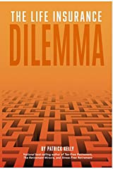 The Life Insurance Dilemma Kindle Edition