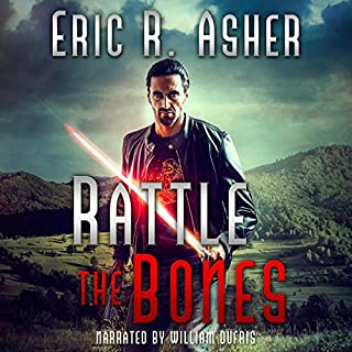 Rattle the Bones     Vesik, Book 6              By:                                                                                                                                 Eric Asher                               Narrated by:                                                                                                                                 William Dufris                      Length: 8 hrs and 41 mins     190 ratings     Overall 4.7