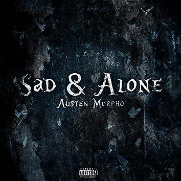 Sad & Alone