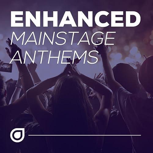 Enhanced Mainstage Anthems