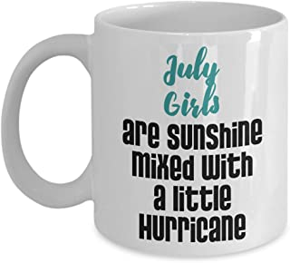 July Girls Are Sunshine Mixed With A Little Hurricane Coffee & Tea Gift Mug Cup For A Girl Friend's Birthday