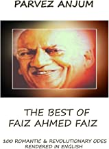 The Best of Faiz Ahmed Faiz: One hundred romantic and revolutionary odes rendered in English