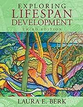 Exploring Lifespan Development (3rd Edition) (Berk, Lifespan Development Series)
