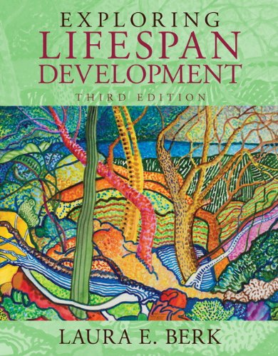 Exploring Lifespan Development (3rd Edition) (Berk, Lifespan Development Series)