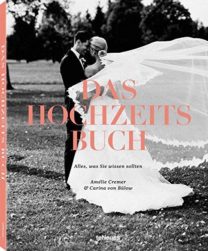 Das Hochzeitsbuch: Alles, was Sie wissen sollten. Inspirierende Ideen und Tipps zur Vorbereitung auf den schönsten Tag im Leben. Von der Kleiderwahl bis zum Gastgeschenk - 20,3 x 25,4 cm, 160 Seiten
