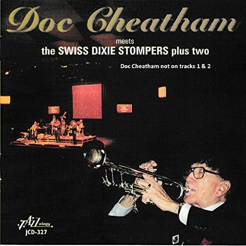 Doc Cheatham & The Swiss Dixie Stompers plus Two