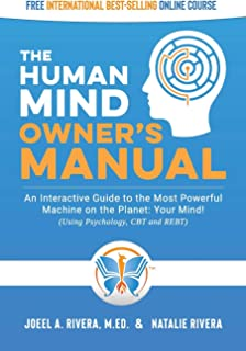 The Human Mind Owner's Manual: An Interactive Guide to the Most Powerful Machine on the Planet: Your Mind! (Using Psycholo...