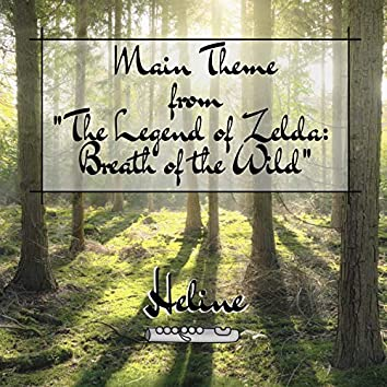 "Main Theme (From ""The Legend of Zelda: Breath of the Wild"")"