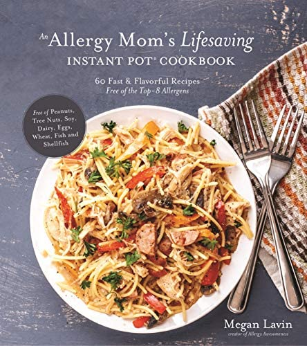 An Allergy Mom s Lifesaving Instant Pot Cookbook 60 Fast and Flavorful Recipes Free of the Top product image