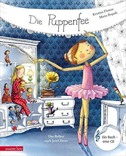 Die Puppenfee: Das Ballett nach Josef Bayer (Musikalisches Bilderbuch mit CD)